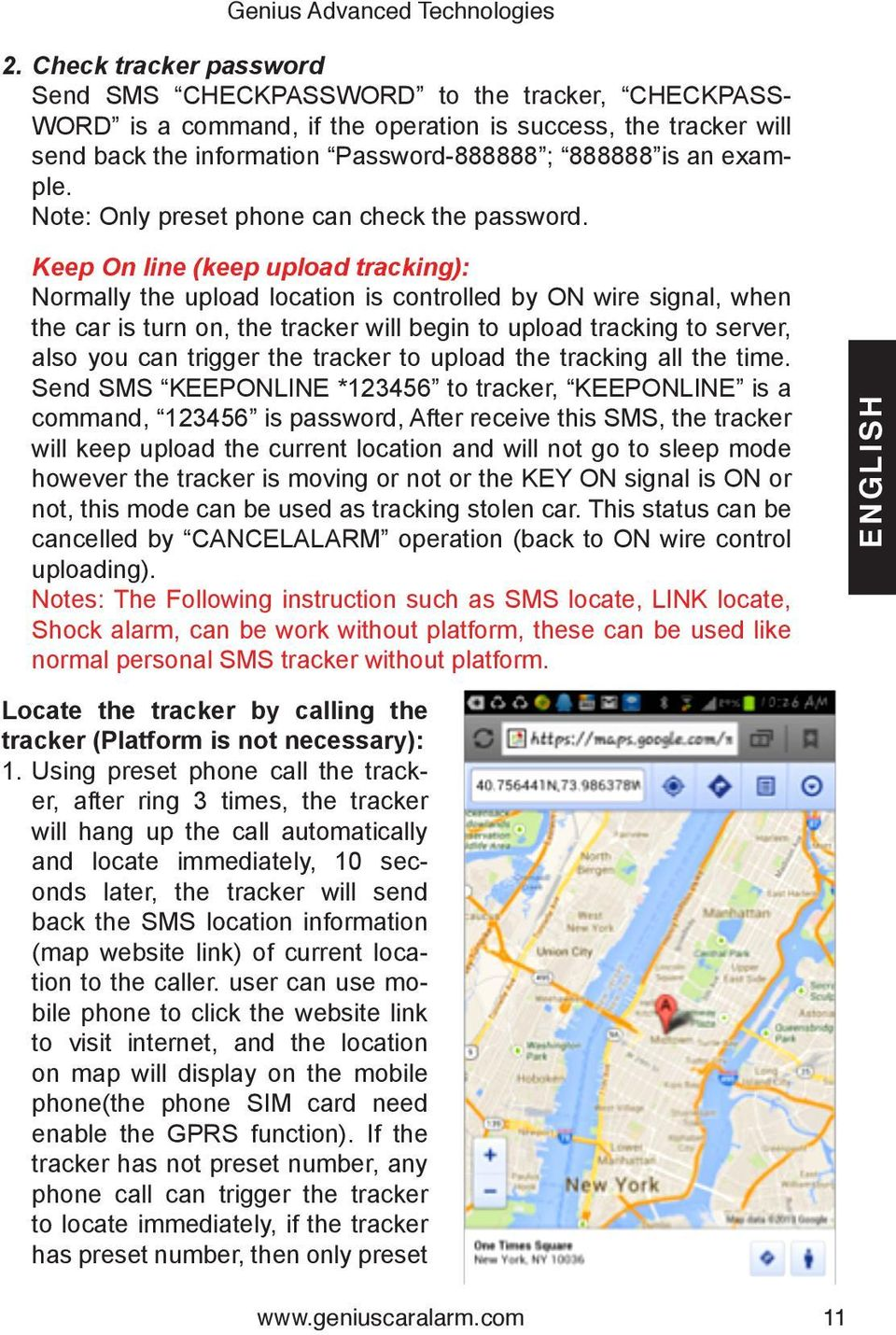 Keep On line (keep upload tracking): Normally the upload location is controlled by ON wire signal, when the car is turn on, the tracker will begin to upload tracking to server, also you can trigger