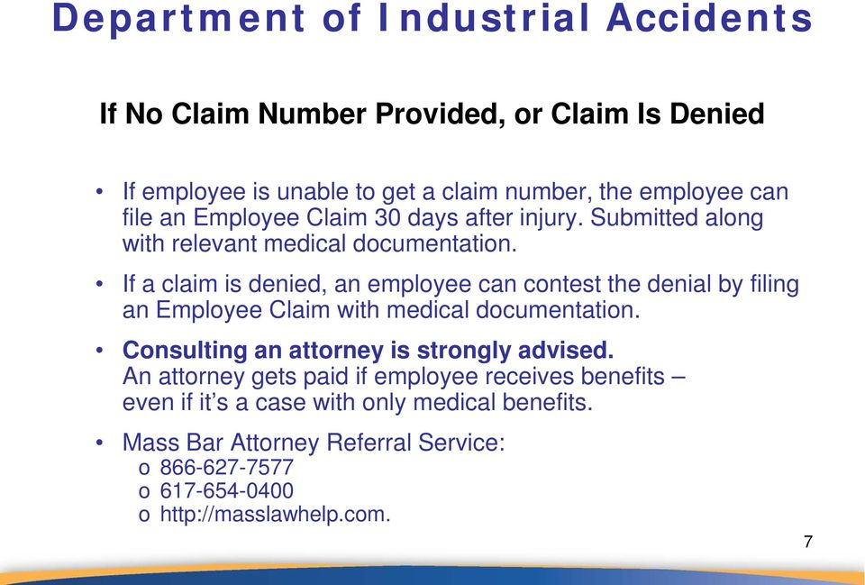 If a claim is denied, an employee can contest the denial by filing an Employee Claim with medical documentation.