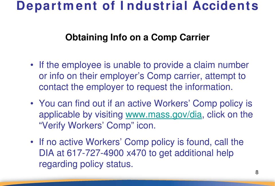 You can find out if an active Workers Comp policy is applicable by visiting www.mass.