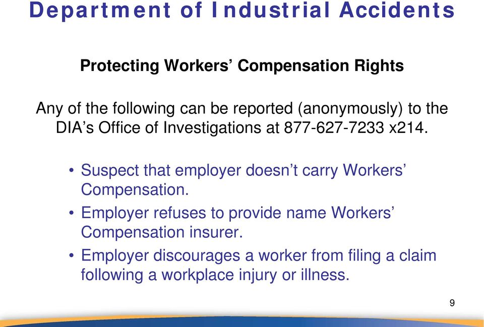 Suspect that employer doesn t carry Workers Compensation.