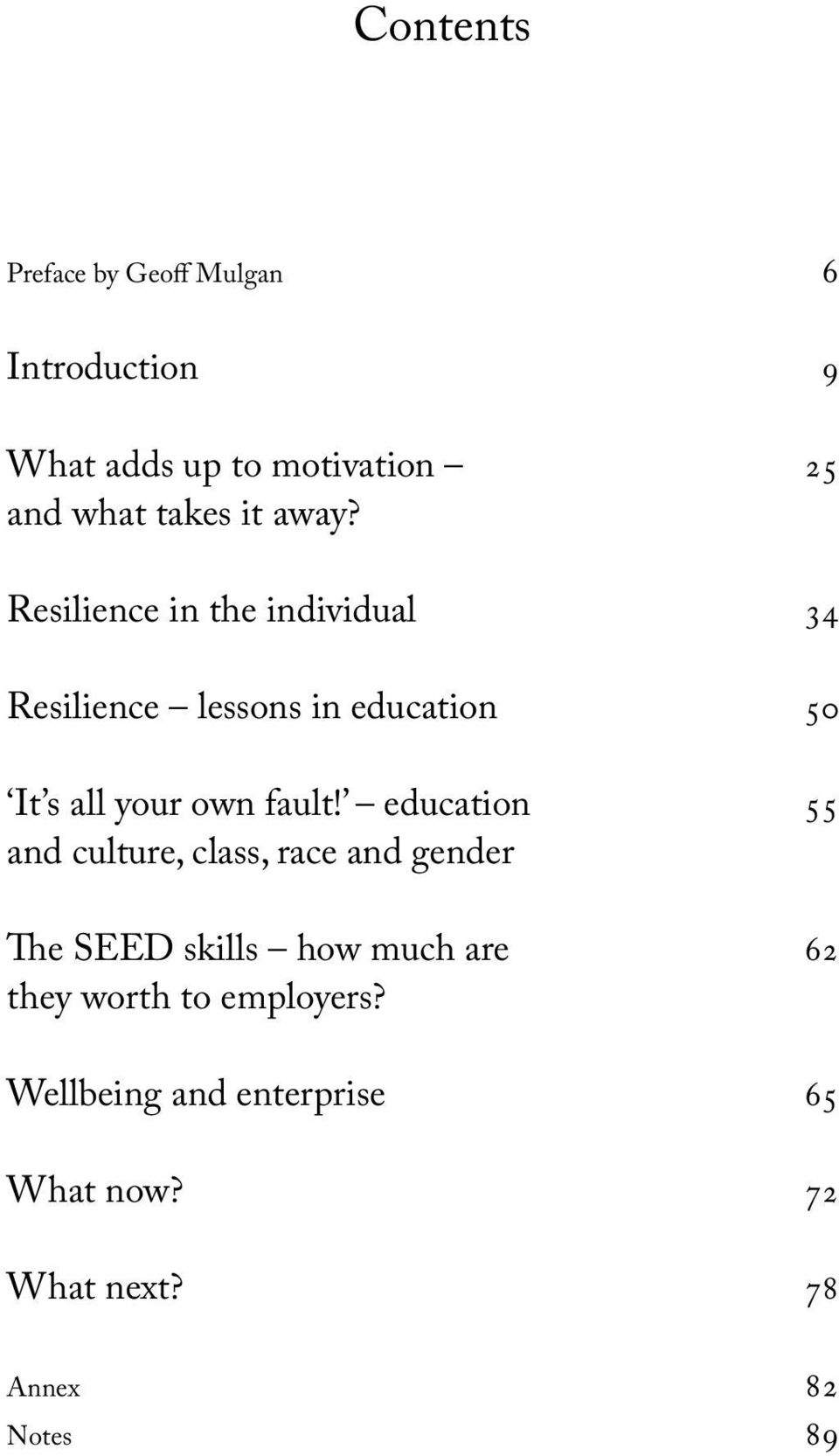 Resilience in the individual 34 Resilience lessons in education 50 It s all your own fault!