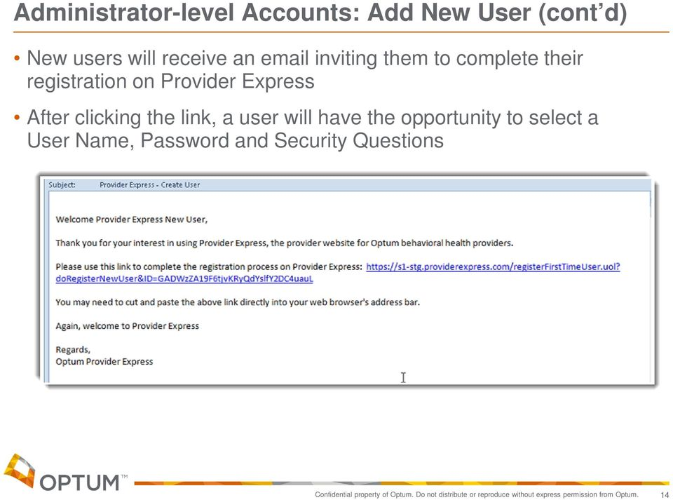 user will have the opportunity to select a User Name, Password and Security Questions