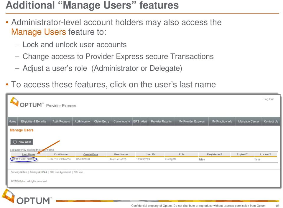 Adjust a user s role (Administrator or Delegate) To access these features, click on the user s last
