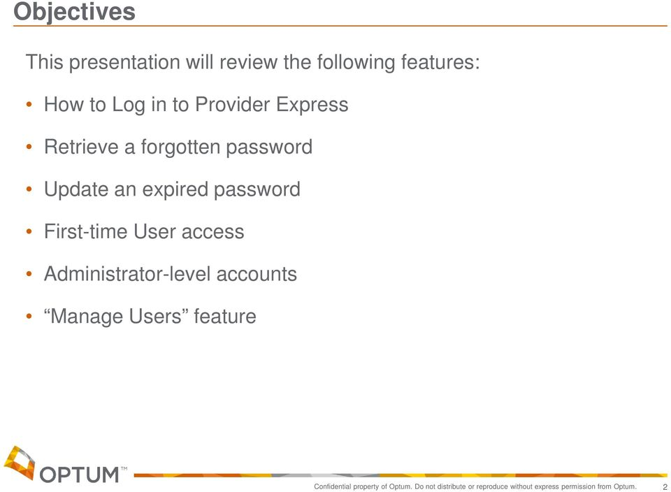 First-time User access Administrator-level accounts Manage Users feature