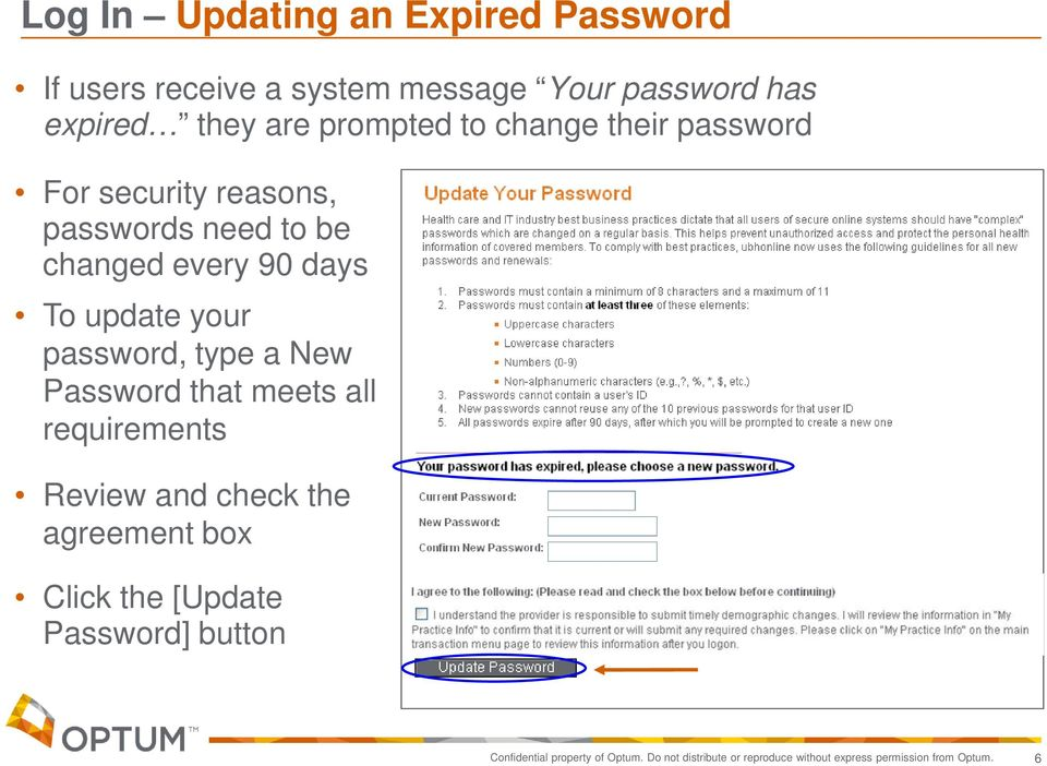 your password, type a New Password that meets all requirements Review and check the agreement box Click the