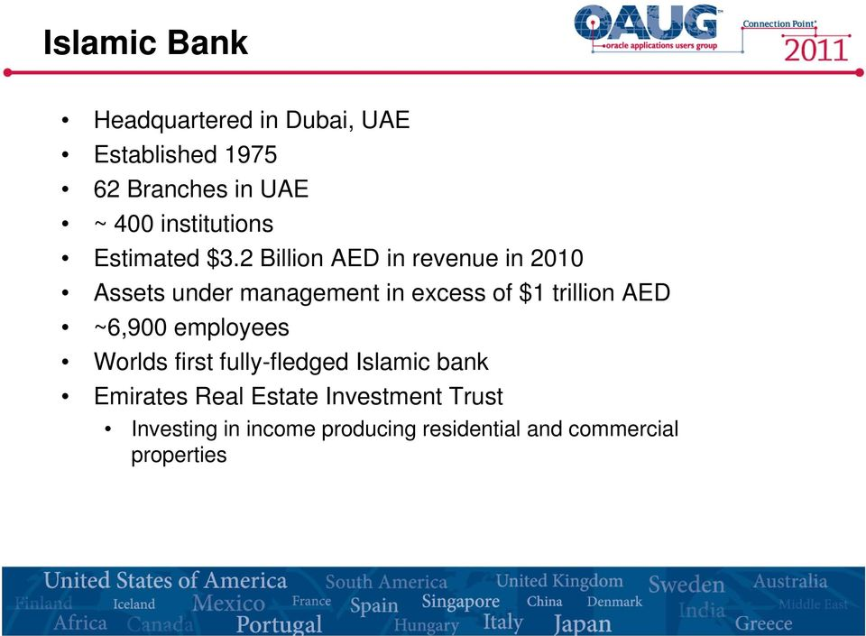 2 Billion AED in revenue in 2010 Assets under management in excess of $1 trillion AED