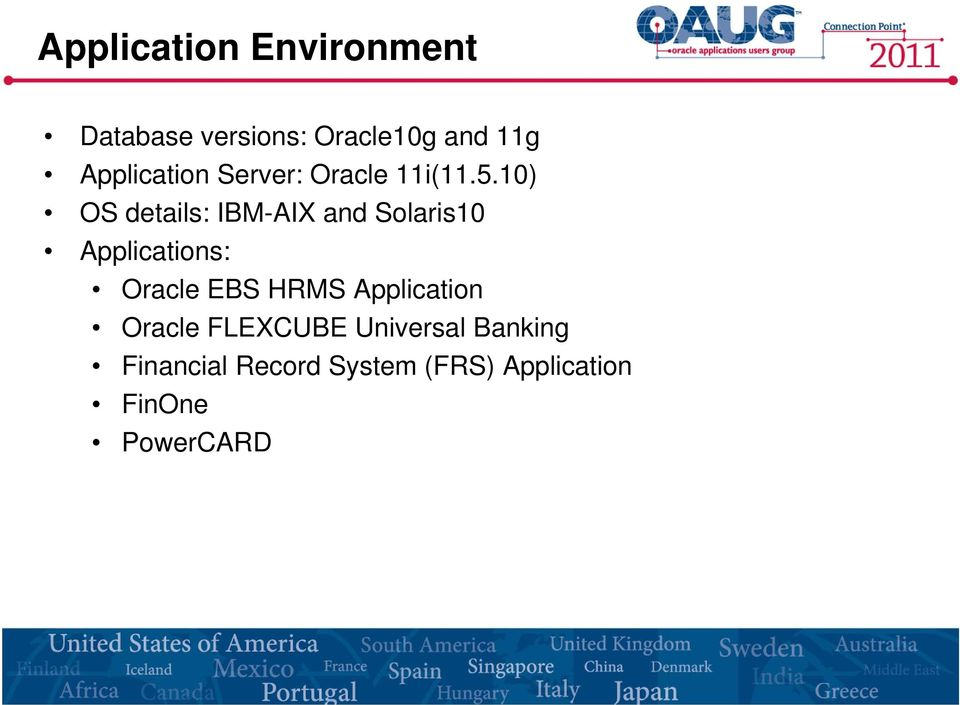 10) OS details: IBM-AIX and Solaris10 Applications: Oracle EBS HRMS