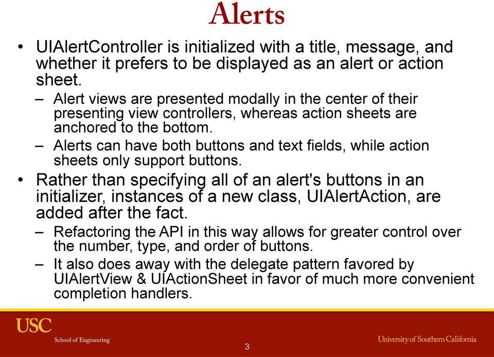Alerts can have both buttons and text fields, while action sheets only support buttons.