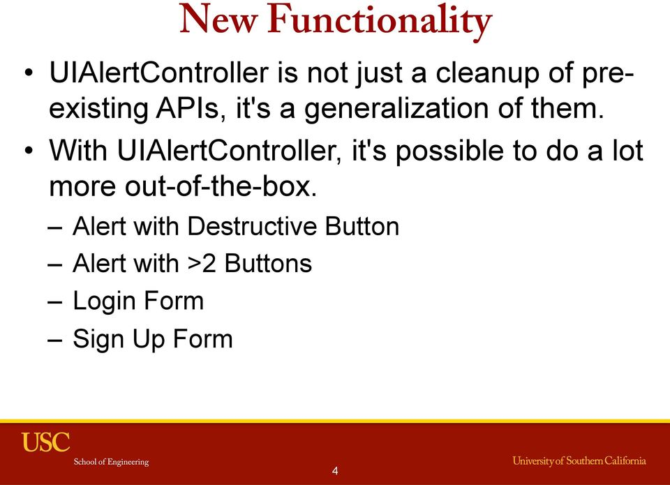 With UIAlertController, it's possible to do a lot more