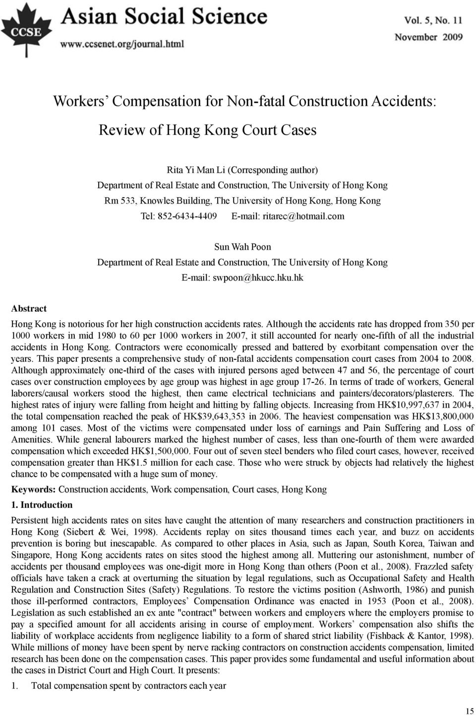 com Sun Wah Poon Department of Real Estate and Construction, The University of Hong Kong E-mail: swpoon@hkucc.hku.hk Abstract Hong Kong is notorious for her high construction accidents rates.
