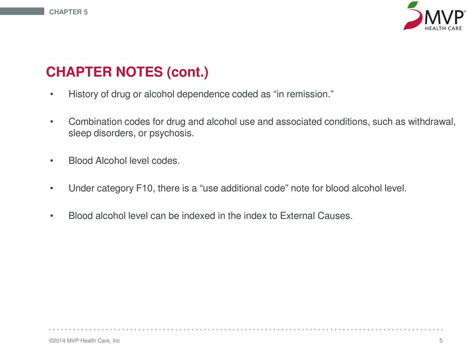 disorders, or psychosis. Blood Alcohol level codes.