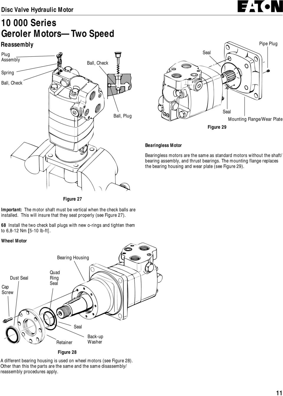 Figure 27 Important: The motor shaft must be vertical when the check balls are installed. This will insure that they seat properly (see Figure 27).