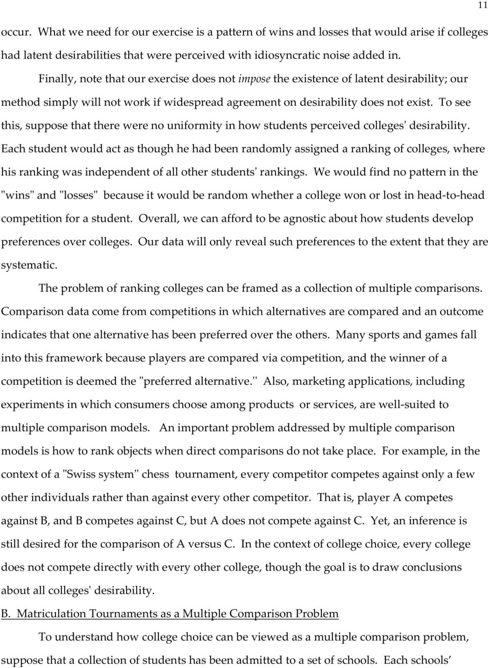 To see this, suppose that there were no uniformity in how students perceived colleges' desirability.