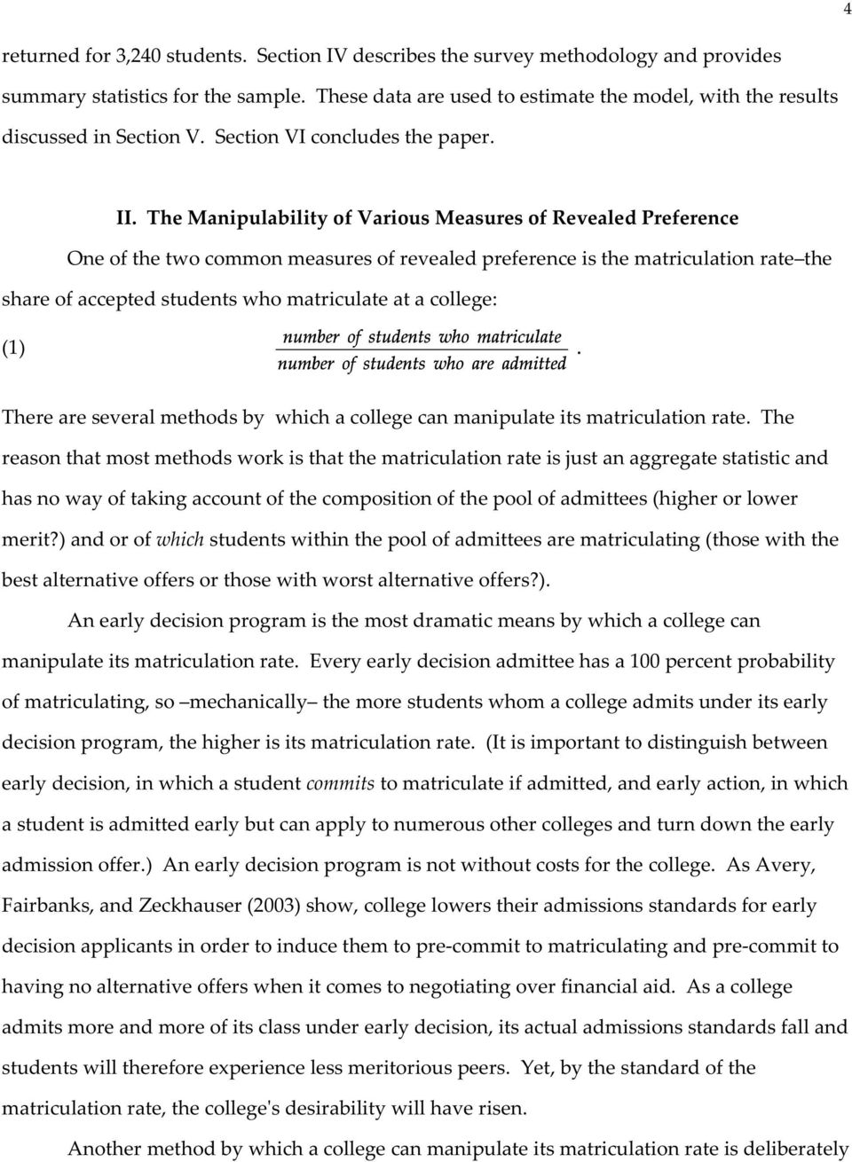 The Manipulability of Various Measures of Revealed Preference One of the two common measures of revealed preference is the matriculation rate the share of accepted students who matriculate at a