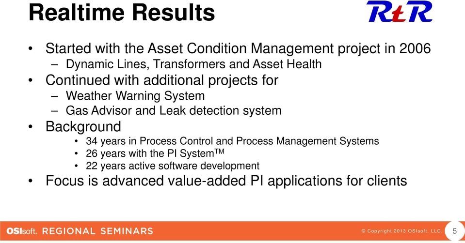 and Leak detection system Background 34 years in Process Control and Process Management Systems 26 years