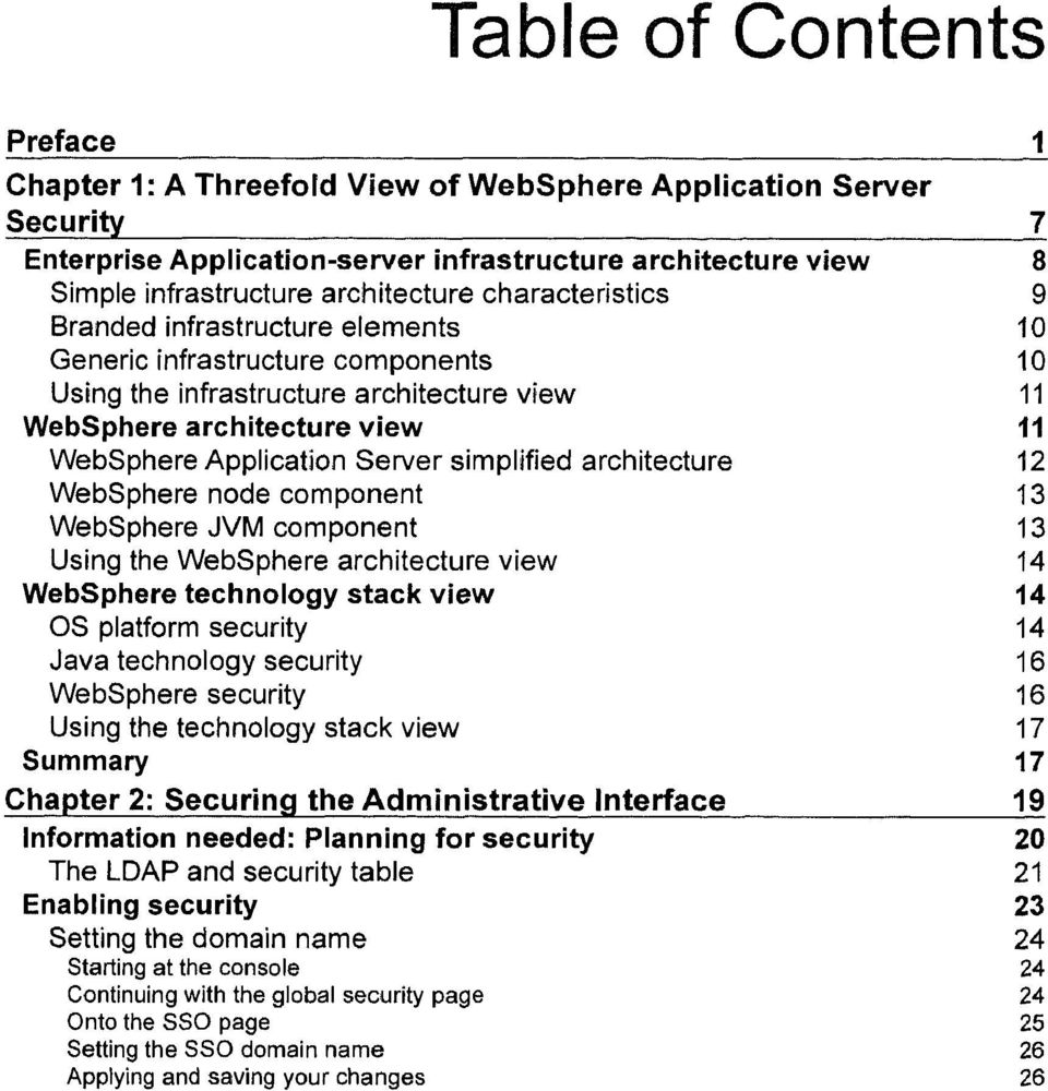 architecture 12 WebSphere node component 13 WebSphere JVM component 13 Using the WebSphere architecture view 14 WebSphere technology stack view 14 OS platform security 14 Java technology security 16