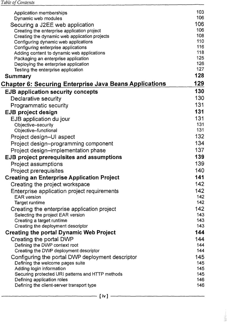 Testing the enterprise application 127 Summary 128 Chapter 6: Securing Enterprise Java Beans Applications 129 EJB application security concepts 130 Declarative security 130 Programmatic security 131