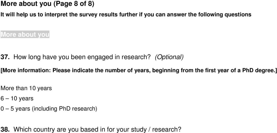 (Optional) [More information: Please indicate the number of years, beginning from the first year of a PhD