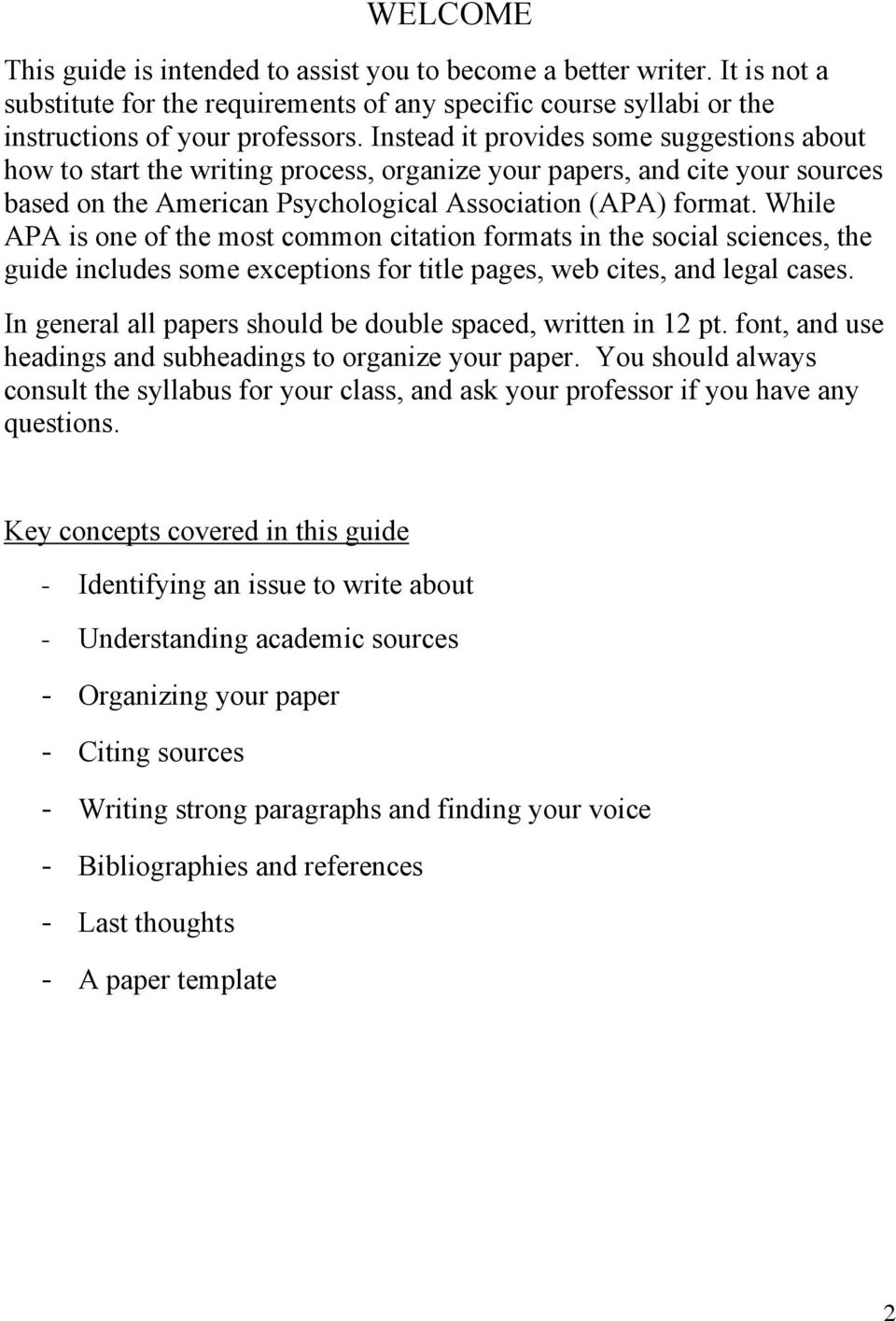 While APA is one of the most common citation formats in the social sciences, the guide includes some exceptions for title pages, web cites, and legal cases.