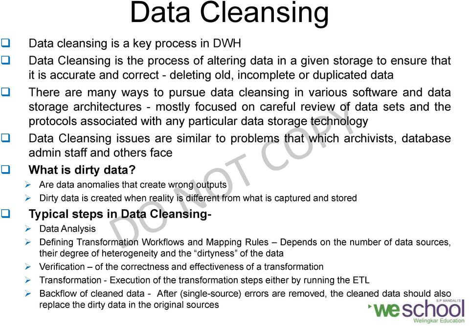 particular data storage technology Data Cleansing issues are similar to problems that which archivists, database admin staff and others face What is dirty data?
