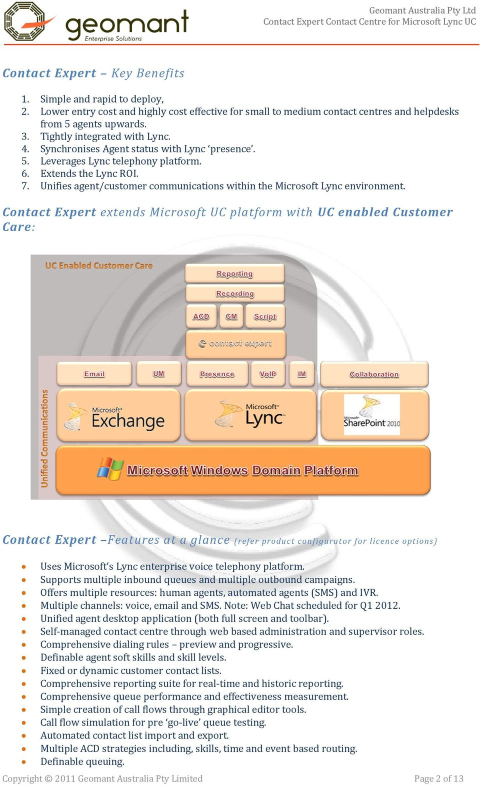 Unifies agent/customer communications within the Microsoft Lync environment.