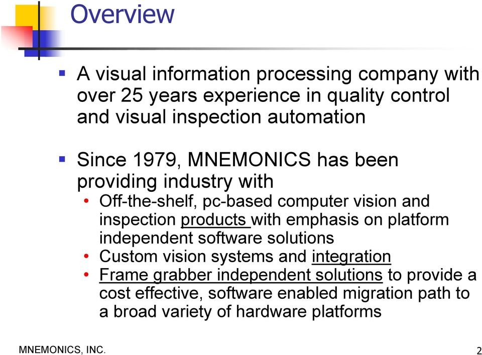 products with emphasis on platform independent software solutions Custom vision systems and integration Frame grabber