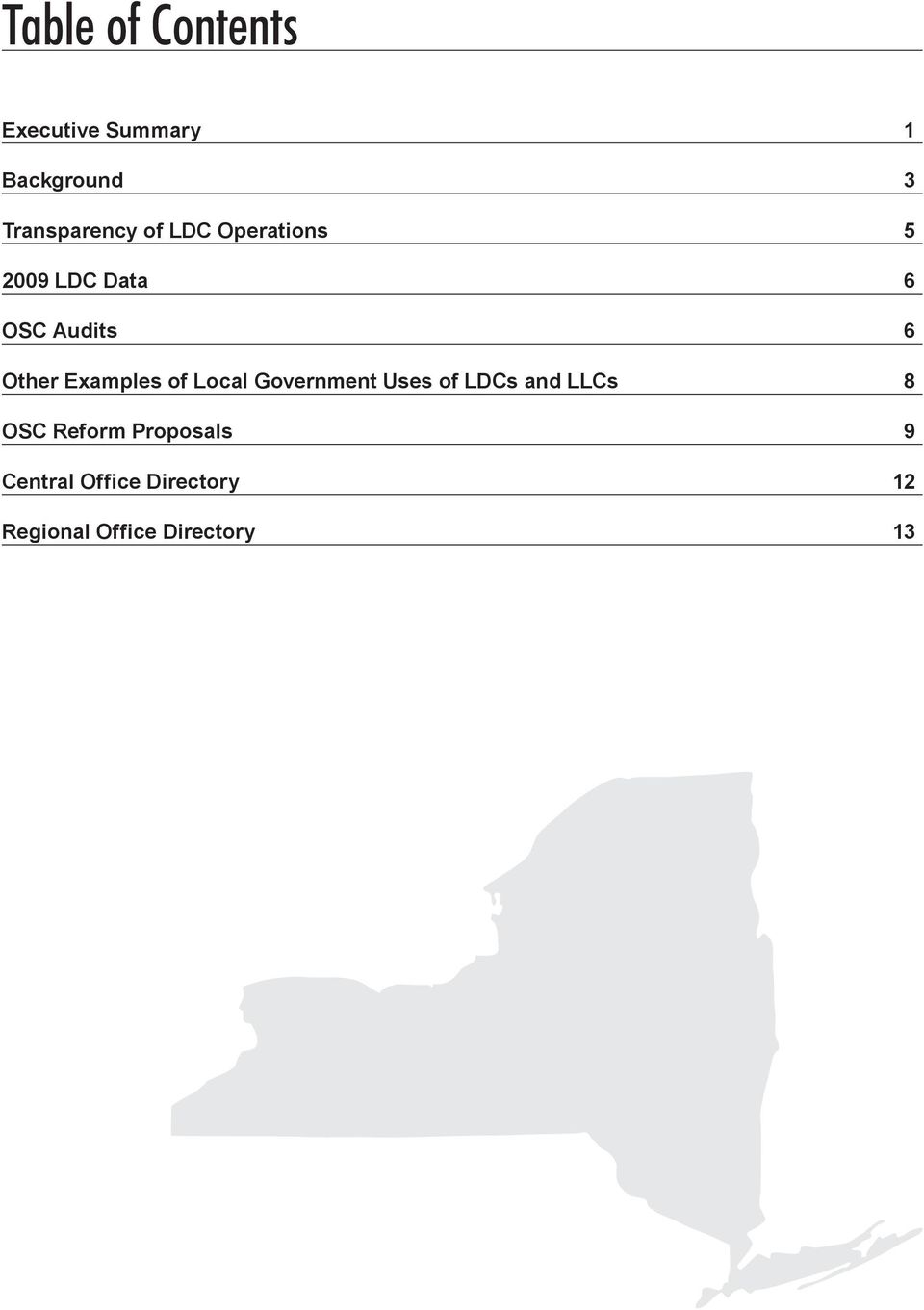 Other Examples of Local Government Uses of LDCs and LLCs 8 OSC