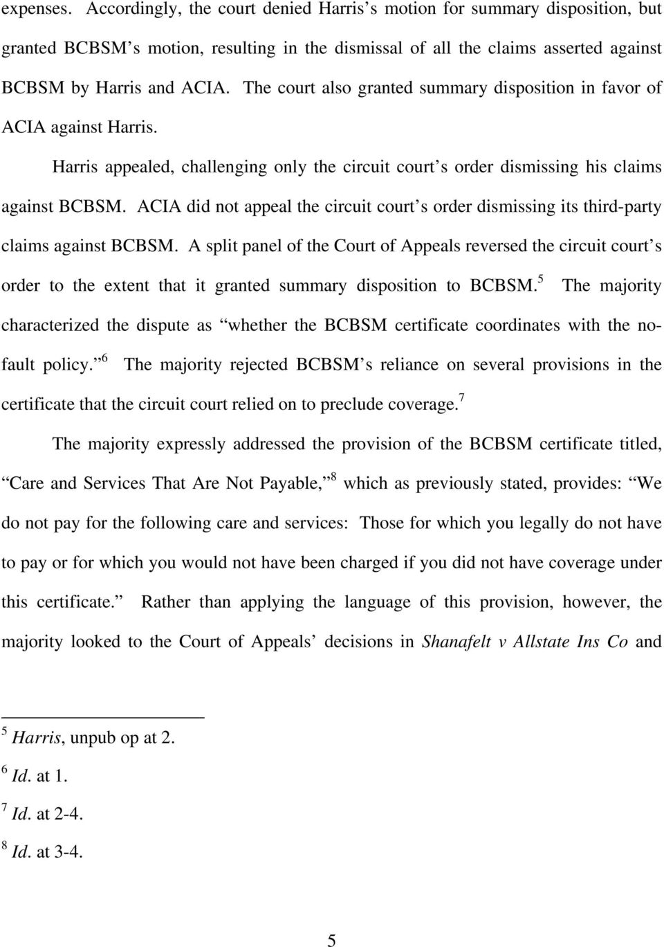ACIA did not appeal the circuit court s order dismissing its third-party claims against BCBSM.