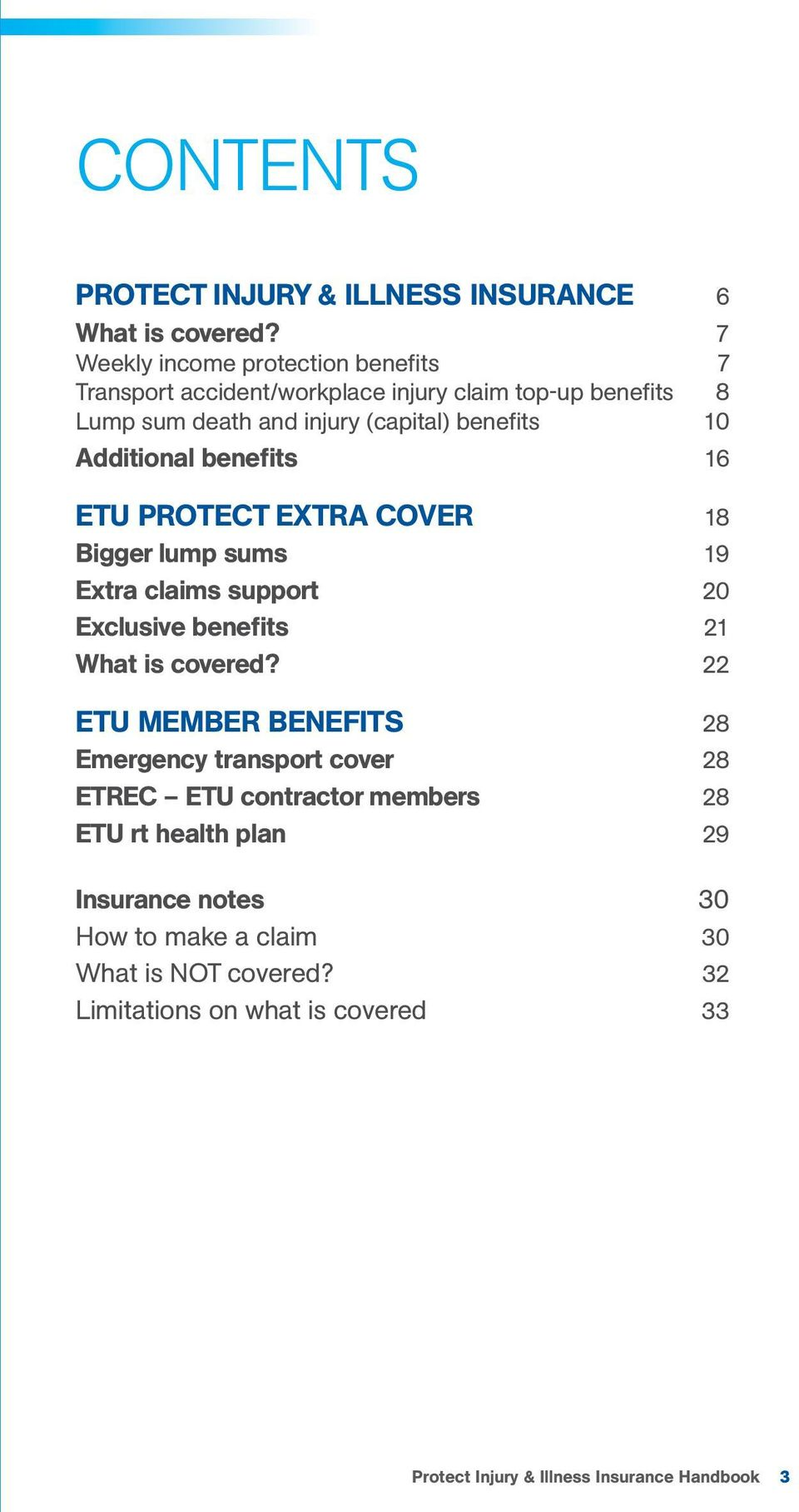 Additional benefits 16 ETU PROTECT EXTRA COVER 18 Bigger lump sums 19 Extra claims support 20 Exclusive benefits 21 What is covered?