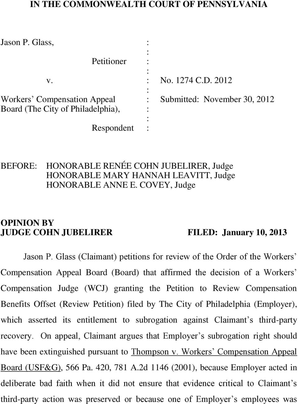 HONORABLE ANNE E. COVEY, Judge OPINION BY JUDGE COHN JUBELIRER FILED: January 10, 2013 Jason P.