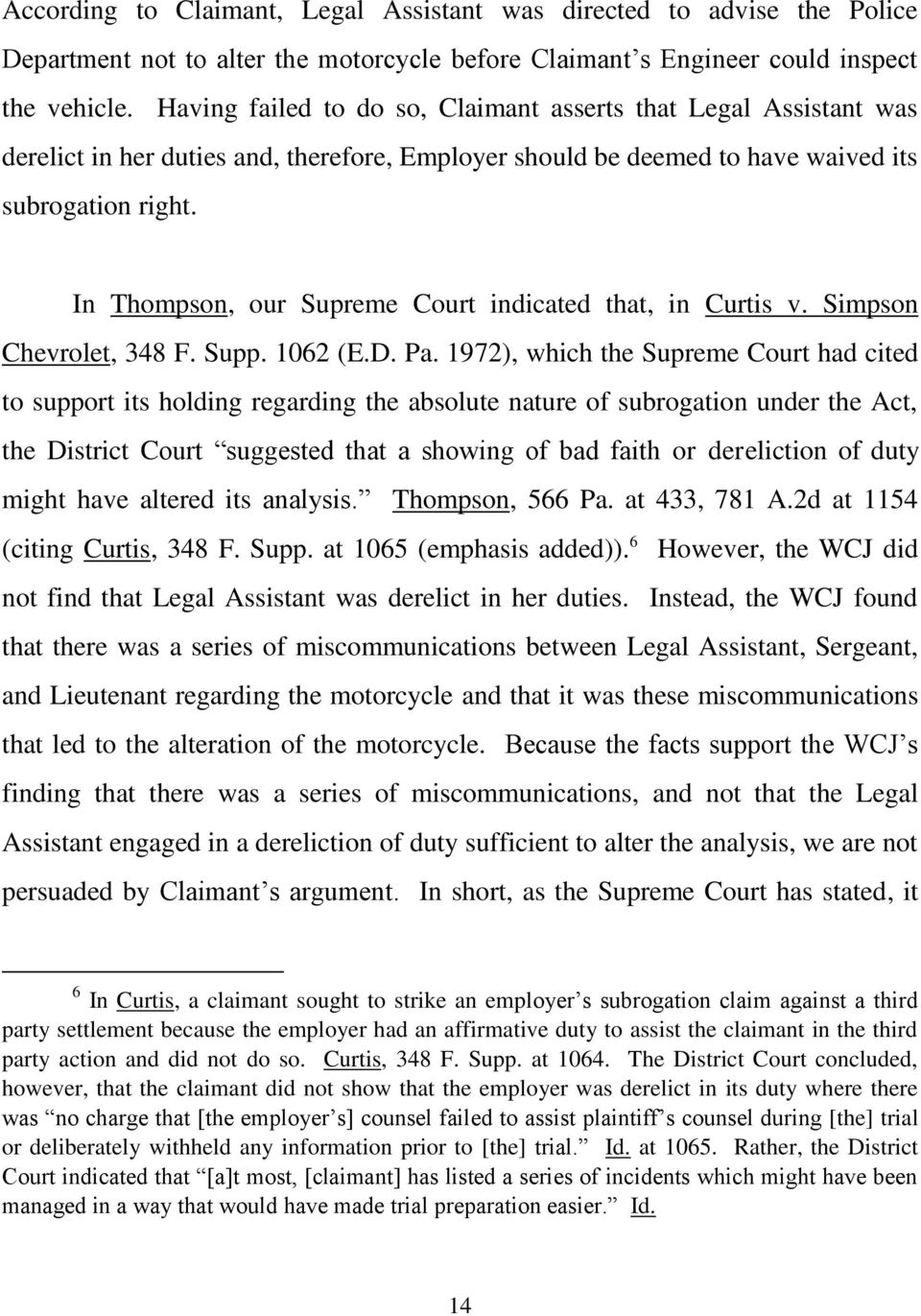 In Thompson, our Supreme Court indicated that, in Curtis v. Simpson Chevrolet, 348 F. Supp. 1062 (E.D. Pa.