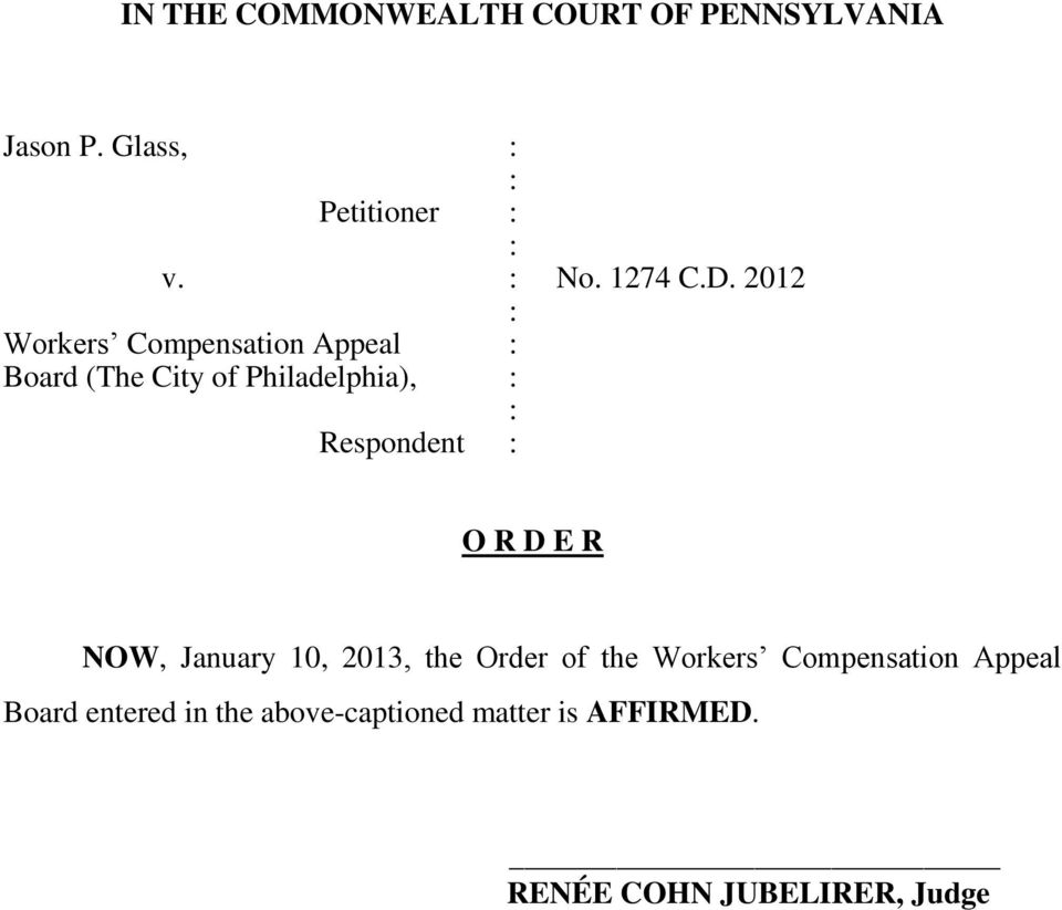 2012 : Workers Compensation Appeal : Board (The City of Philadelphia), : : Respondent