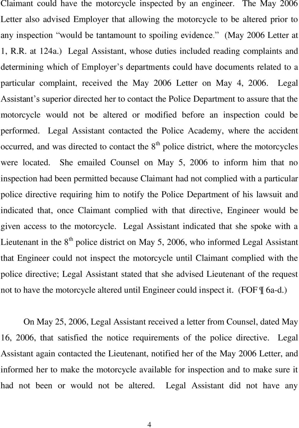 ) Legal Assistant, whose duties included reading complaints and determining which of Employer s departments could have documents related to a particular complaint, received the May 2006 Letter on May