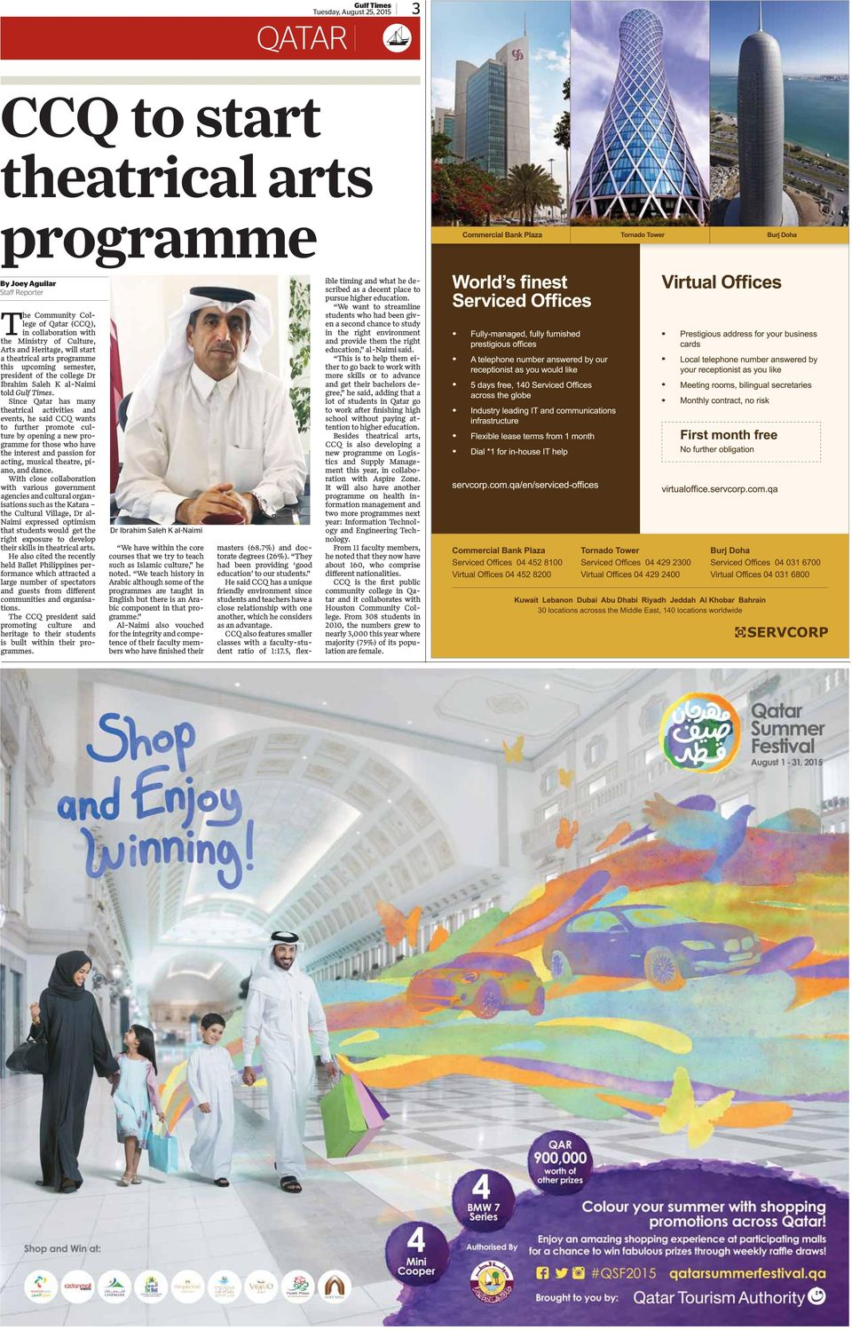 Since Qatar has many theatrical activities and events, he said CCQ wants to further promote culture by opening a new programme for those who have the interest and passion for acting, musical theatre,