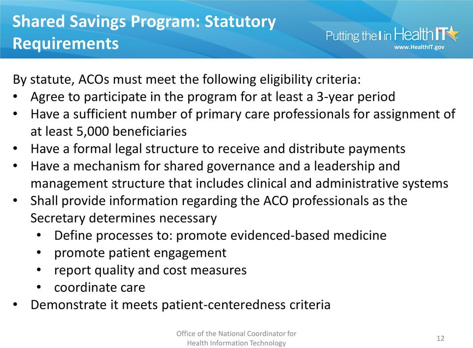 governance and a leadership and management structure that includes clinical and administrative systems Shall provide information regarding the ACO professionals as the Secretary