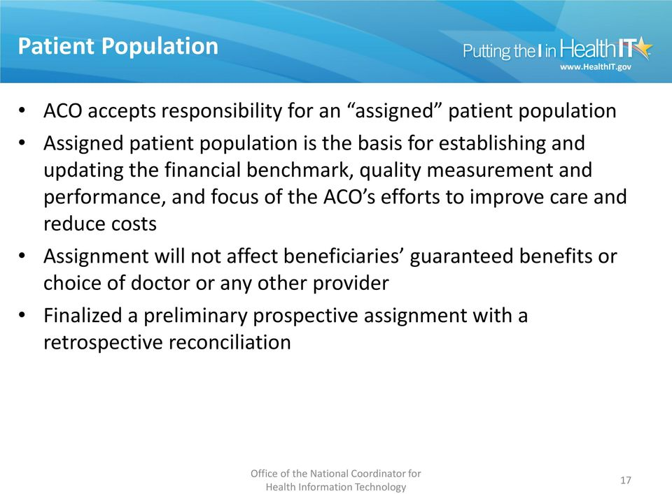 ACO s efforts to improve care and reduce costs Assignment will not affect beneficiaries guaranteed benefits or