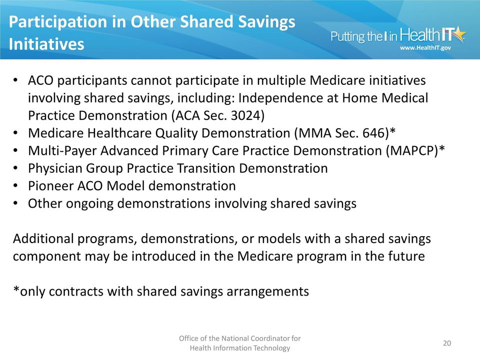 646)* Multi-Payer Advanced Primary Care Practice Demonstration (MAPCP)* Physician Group Practice Transition Demonstration Pioneer ACO Model demonstration Other ongoing