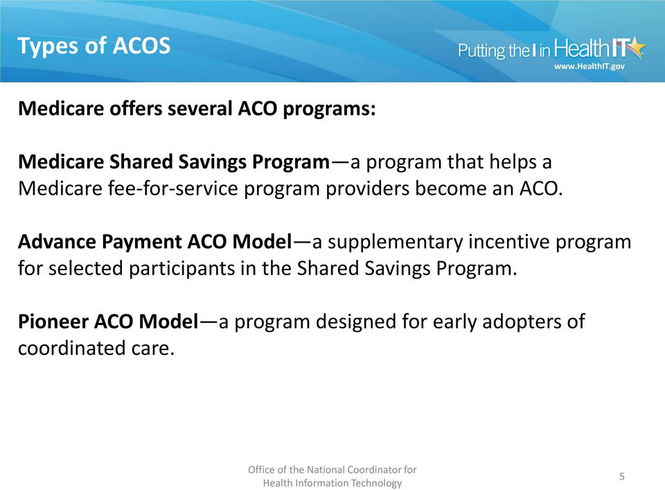 Advance Payment ACO Model a supplementary incentive program for selected participants in