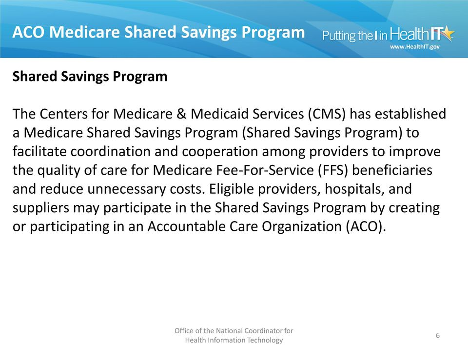 the quality of care for Medicare Fee-For-Service (FFS) beneficiaries and reduce unnecessary costs.