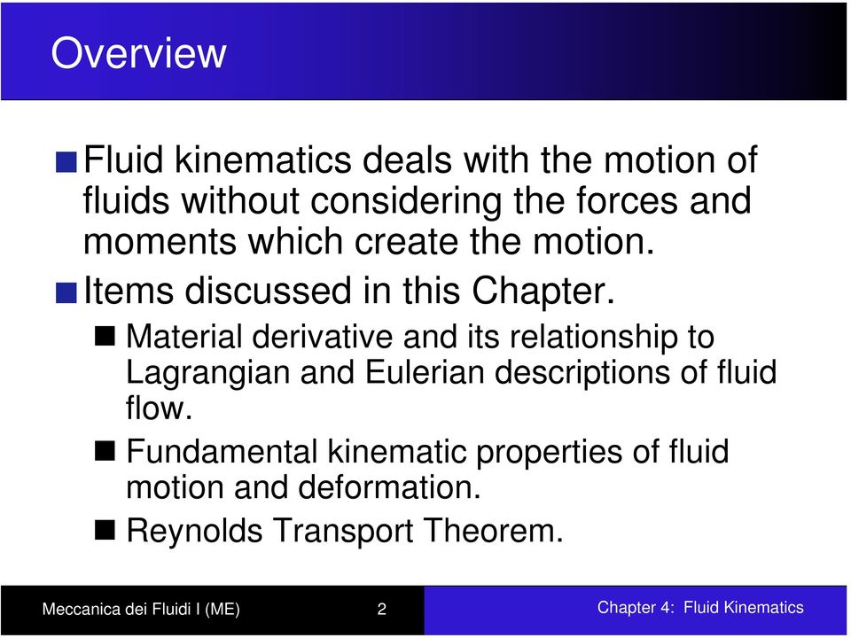 Mateial deivative and its elationship to Lagangian and Euleian desciptions of fluid flow.