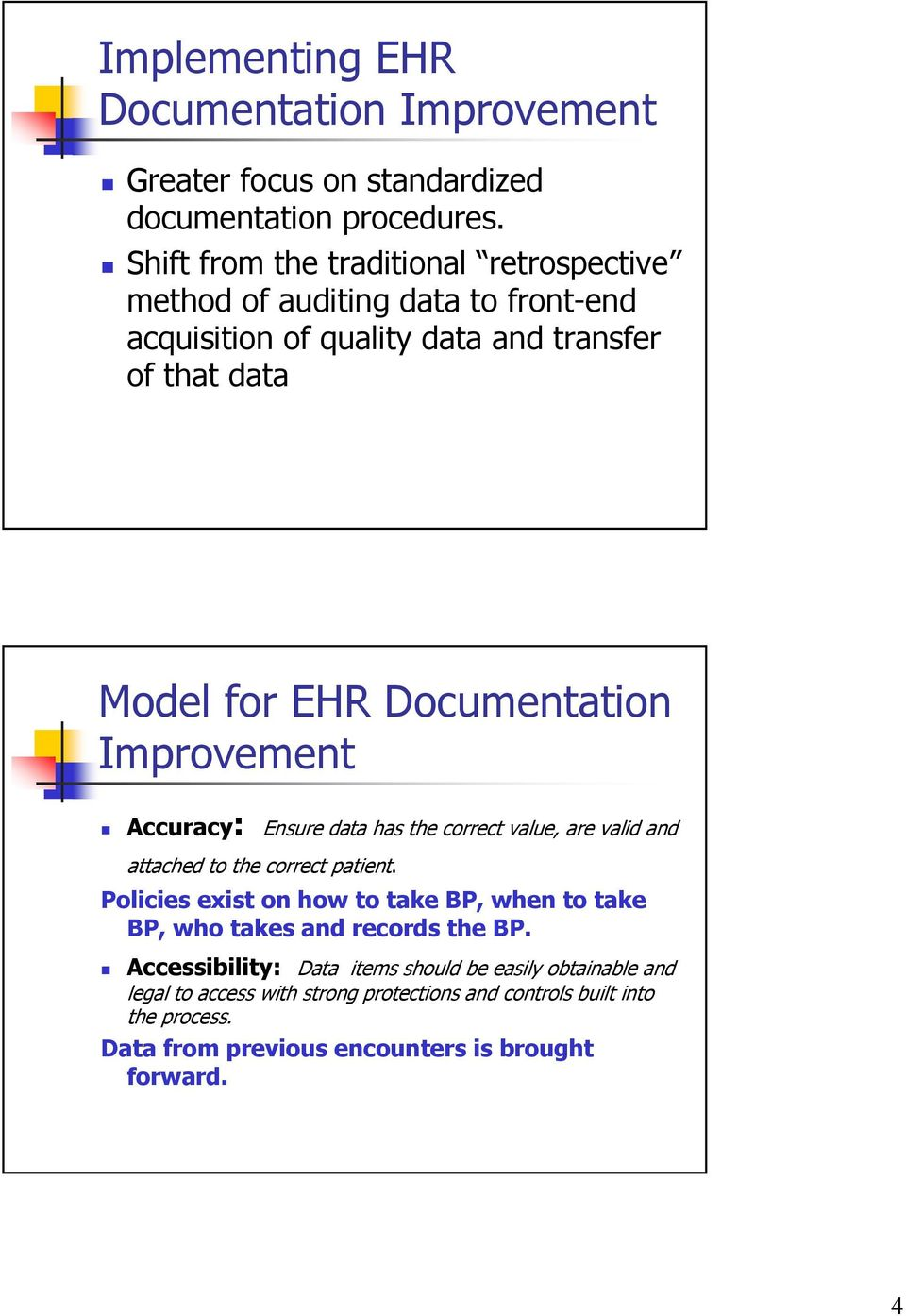 Documentation Improvement Accuracy: Ensure data has the correct value, are valid and attached to the correct patient.