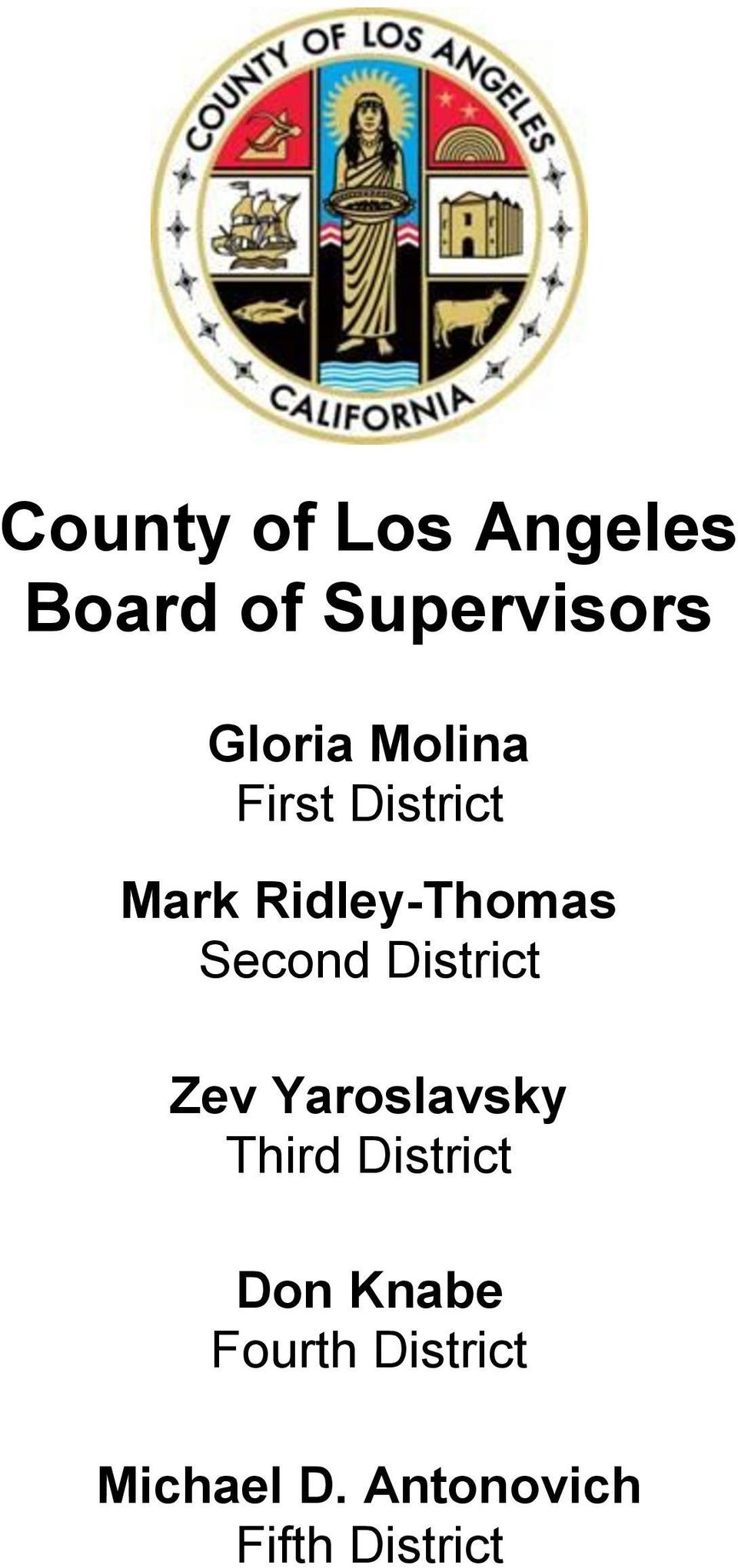 District Zev Yaroslavsky Third District Don Knabe