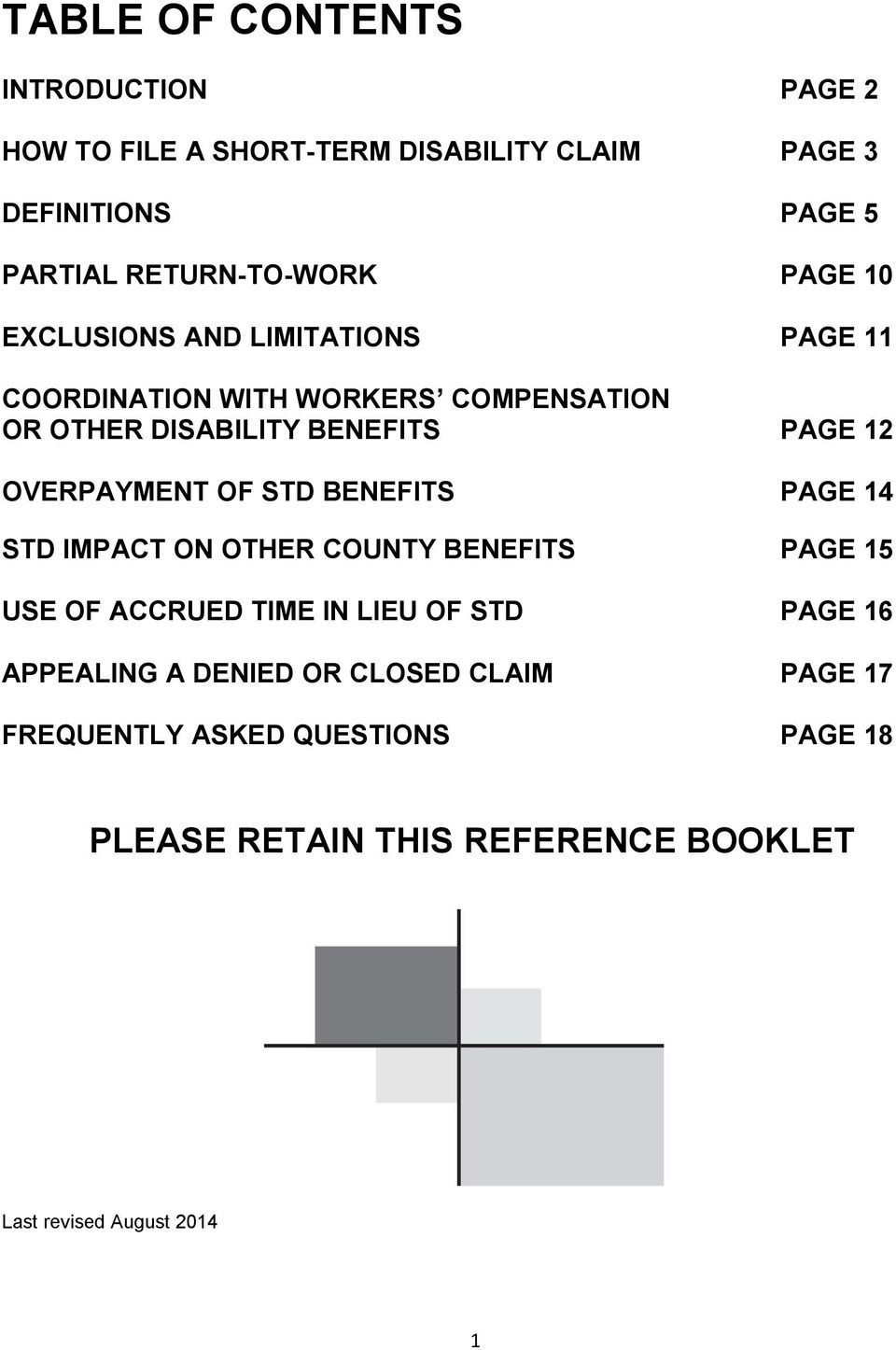 PAGE 12 OVERPAYMENT OF STD BENEFITS PAGE 14 STD IMPACT ON OTHER COUNTY BENEFITS PAGE 15 USE OF ACCRUED TIME IN LIEU OF STD PAGE