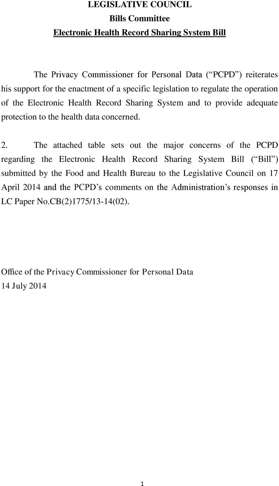 The attached table sets out the major concerns of the PCPD regarding the Electronic Health Record Sharing System Bill ( Bill ) submitted by the Food and Health Bureau to the
