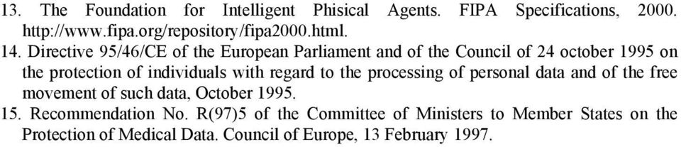 with regard to the processing of personal data and of the free movement of such data, October 1995. 15. Recommendation No.