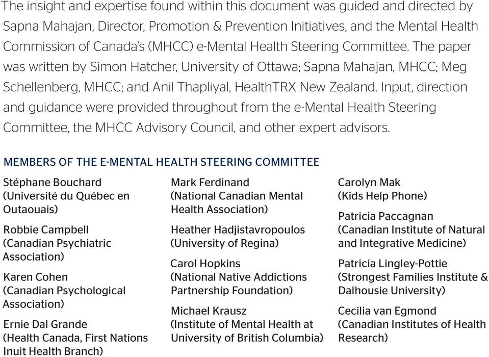 Input, direction and guidance were provided throughout from the e-mental Health Steering Committee, the MHCC Advisory Council, and other expert advisors.