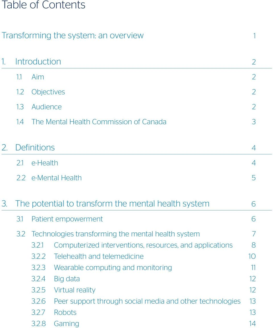 1 Patient empowerment 6 3.2 Technologies transforming the mental health system 7 3.2.1 Computerized interventions, resources, and applications 8 3.2.2 Telehealth and telemedicine 10 3.