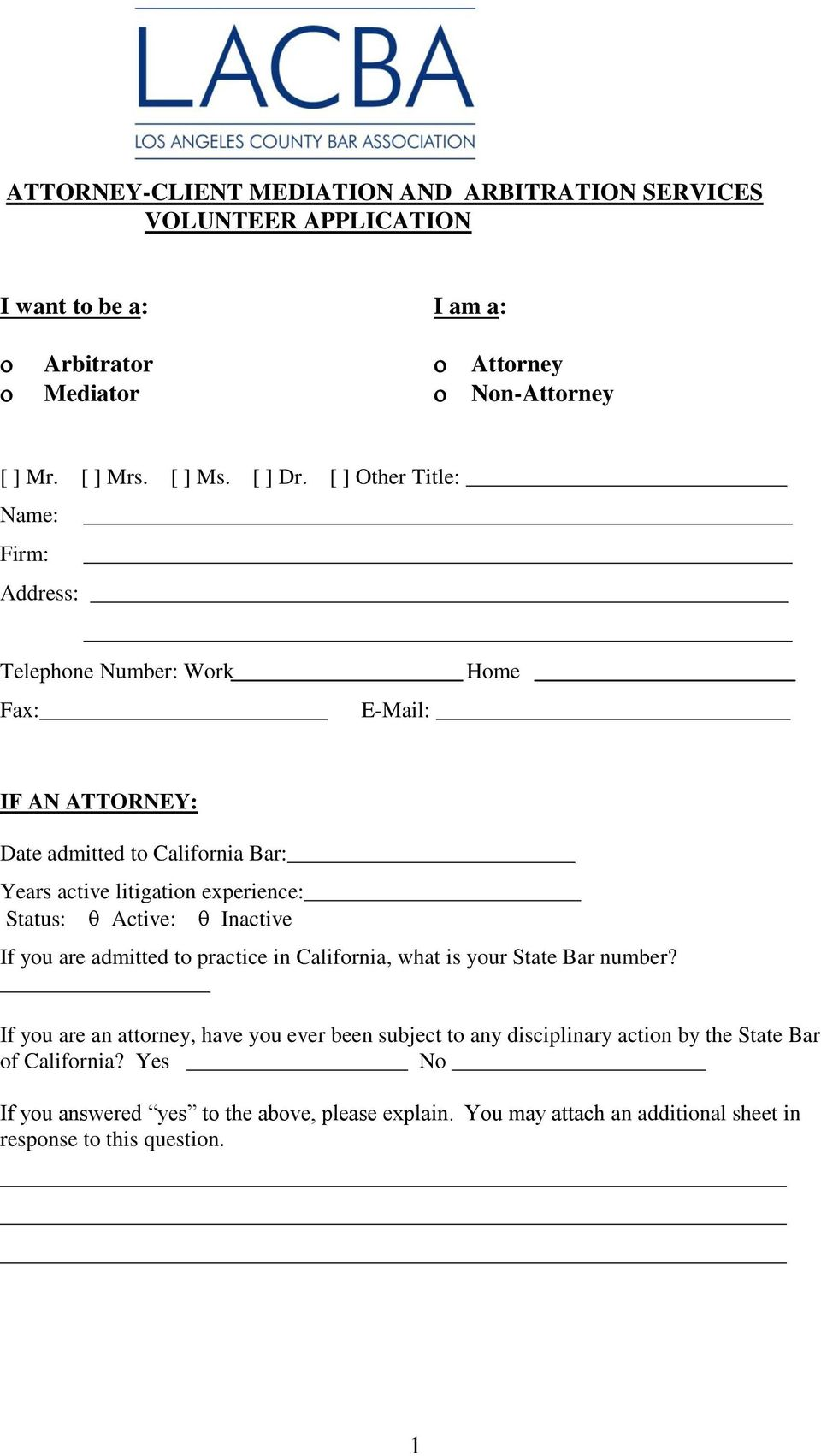 [ ] Other Title: Name: Firm: Address: Telephone Number: Work Home Fax: E-Mail: IF AN ATTORNEY: Date admitted to California Bar: Years active litigation experience: