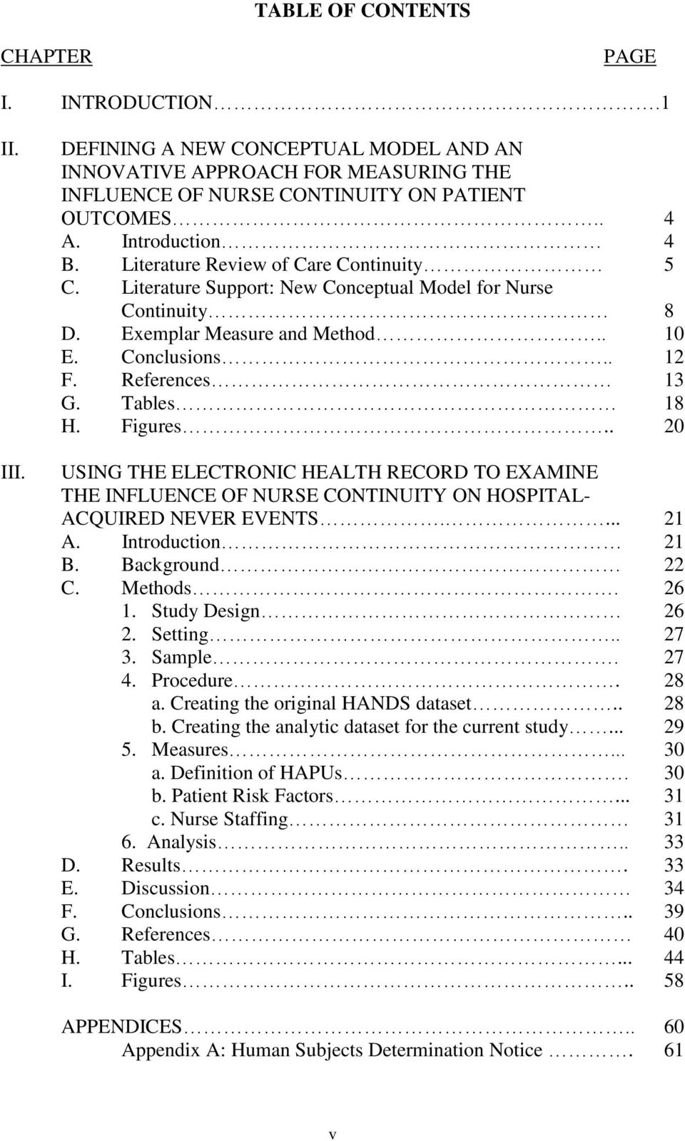 Tables 18 H. Figures.. 20 USING THE ELECTRONIC HEALTH RECORD TO EXAMINE THE INFLUENCE OF NURSE CONTINUITY ON HOSPITAL- ACQUIRED NEVER EVENTS.... 21 A. Introduction 21 B. Background 22 C. Methods.