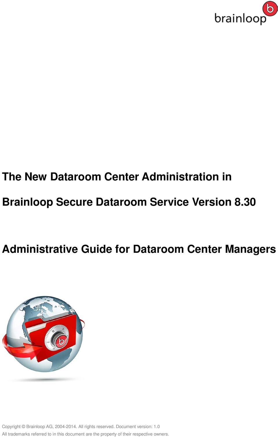 30 Administrative Guide for Dataroom Center Managers Copyright Brainloop AG,
